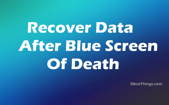 Recover Data after Blue Screen of Death