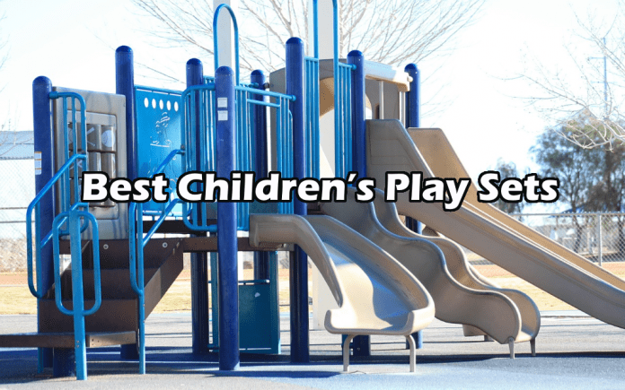 Best Children's Play Sets