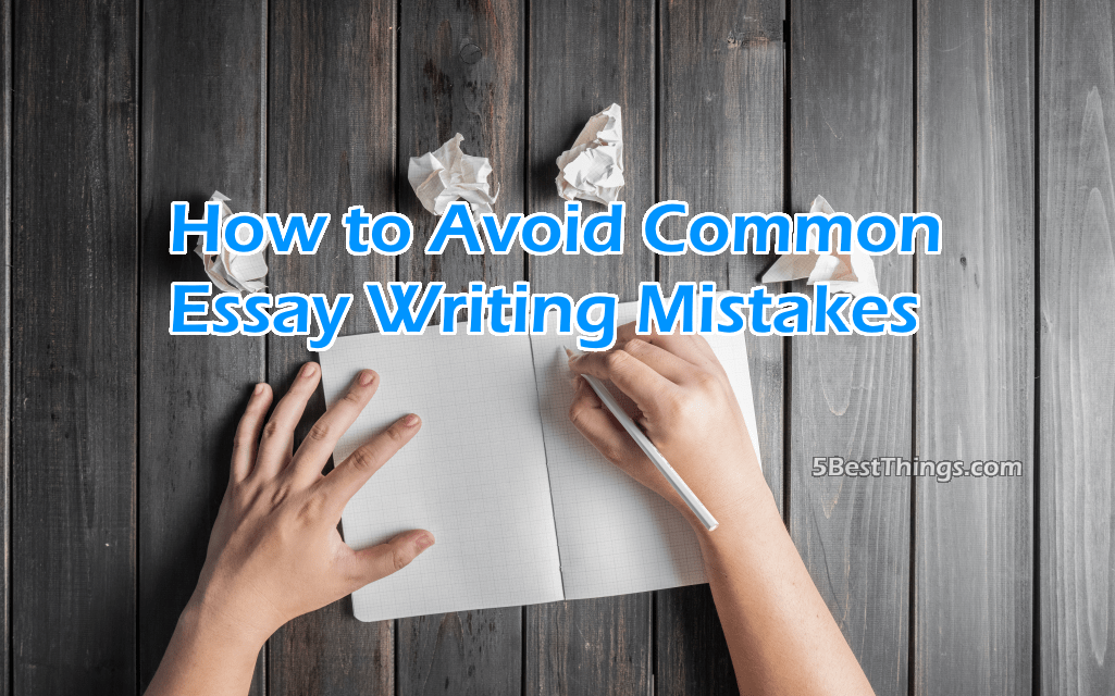 Avoid Common Essay Writing Mistakes