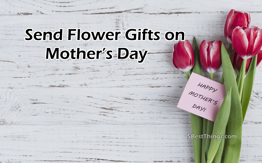 Send Flower Gifts on Mother's Day