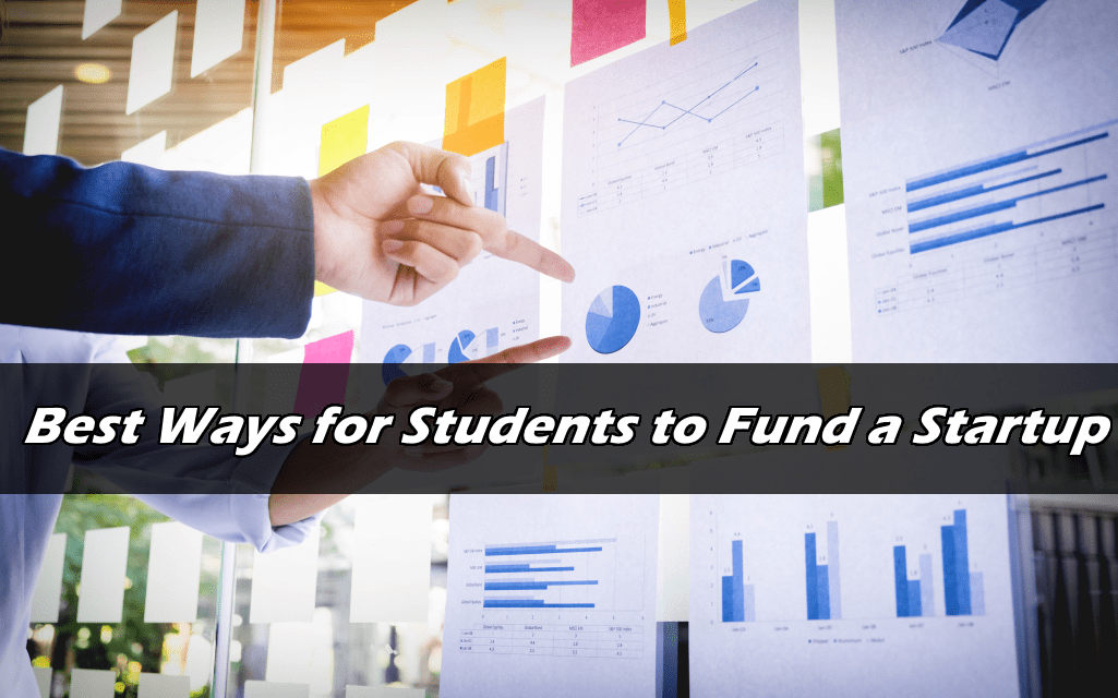 Best Ways for Students to Fund a Startup