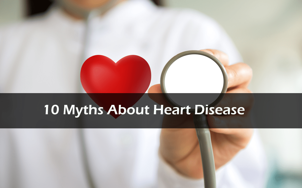Myths about Heart Disease