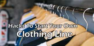 Hacks To Start Your Own Clothing Line.