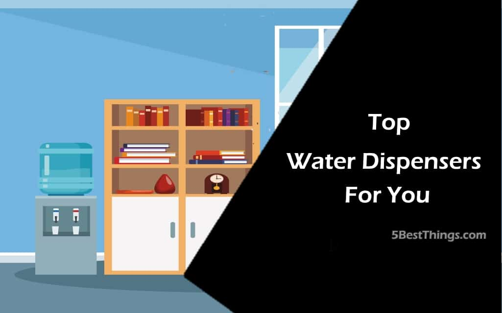Top 5 Water Dispensers For You