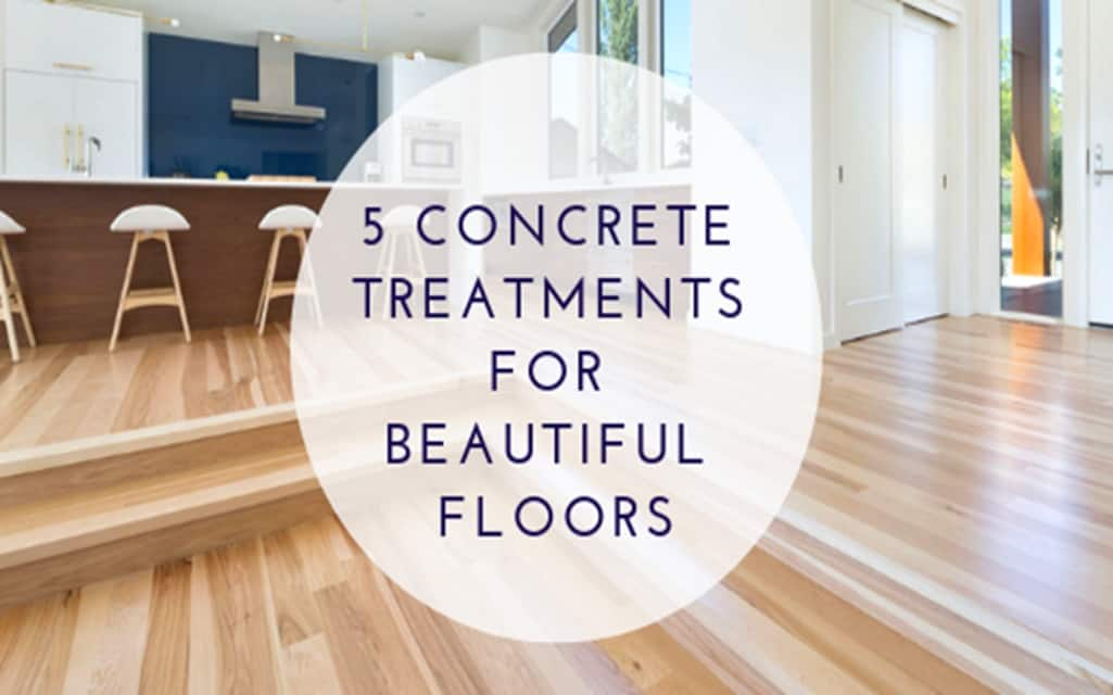 Concrete Treatments for Beautiful Floors
